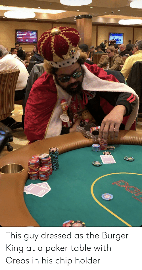 Burger King, Chip, and Poker: This guy dressed as the Burger King at a poker table with Oreos in his chip holder