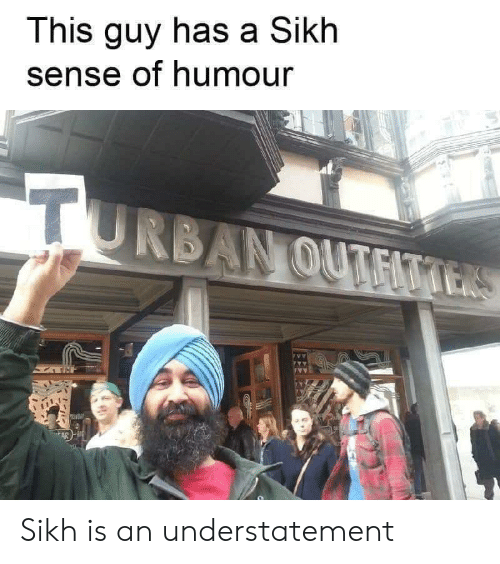 humour: This guy has a Sikh  sense of humour  TU  RBAN OUT  EITTERS  MNAY Sikh is an understatement