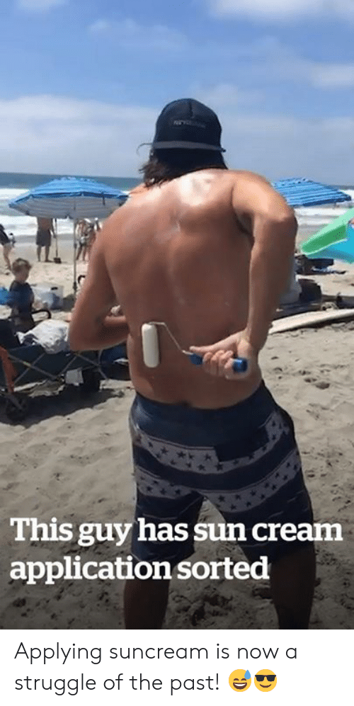 Struggle, Sun, and Cream: This guy has sun cream  application sorted Applying suncream is now a struggle of the past! 😅😎