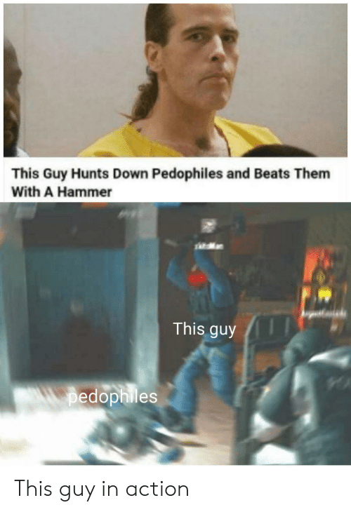 Pedophiles: This Guy Hunts Down Pedophiles and Beats Them  With A Hammer  This guy  pedophiles This guy in action