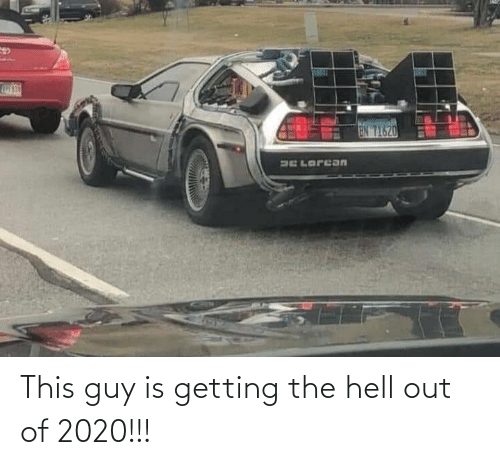 The Hell: This guy is getting the hell out of 2020!!!
