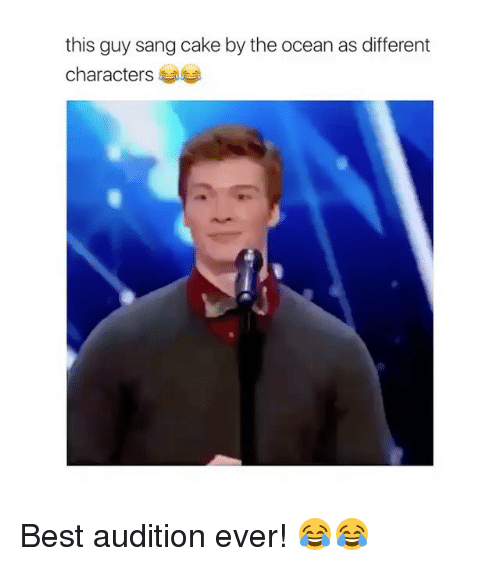 oceaneering: this guy sang cake by the ocean as different  characters Best audition ever! 😂😂
