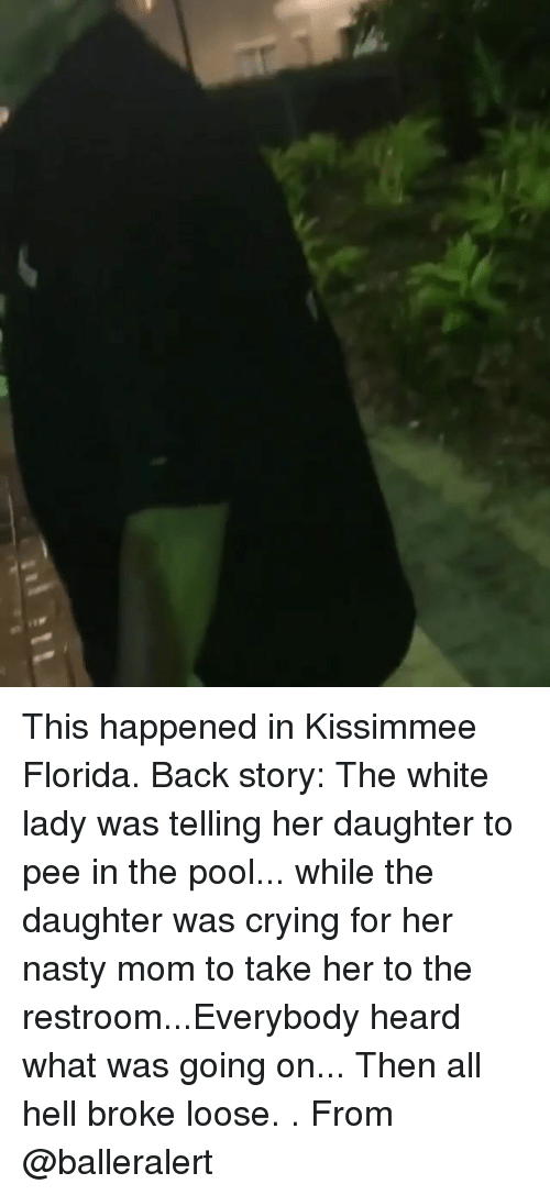 Kissimmee: This happened in Kissimmee Florida. Back story: The white lady was telling her daughter to pee in the pool... while the daughter was crying for her nasty mom to take her to the restroom...Everybody heard what was going on... Then all hell broke loose. . From @balleralert