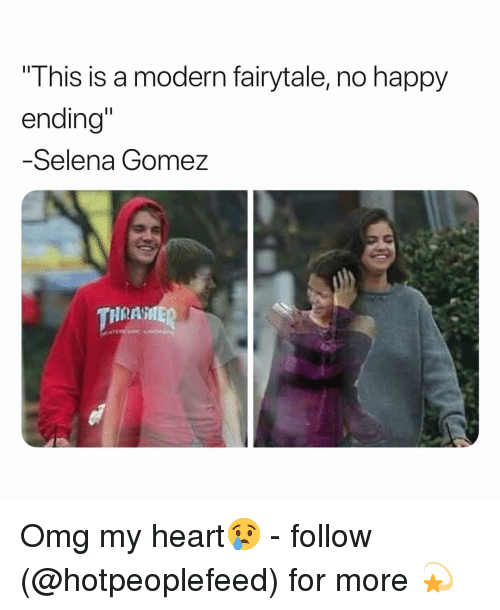 """Omg, Selena Gomez, and Happy: This is a modern fairytale, no happy  ending""""  -Selena Gomez  HRASHE Omg my heart😢 - follow (@hotpeoplefeed) for more 💫"""