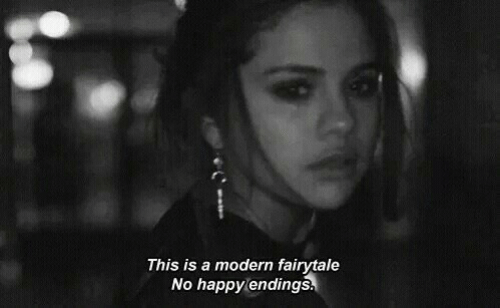 Happy, Happy Endings, and Fairytale: This is a modern fairytale  No happy endings.