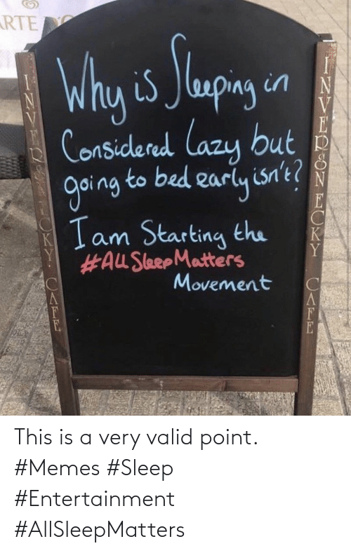 Sleep: This is a very valid point. #Memes #Sleep #Entertainment #AllSleepMatters