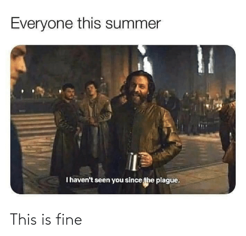 fine: This is fine