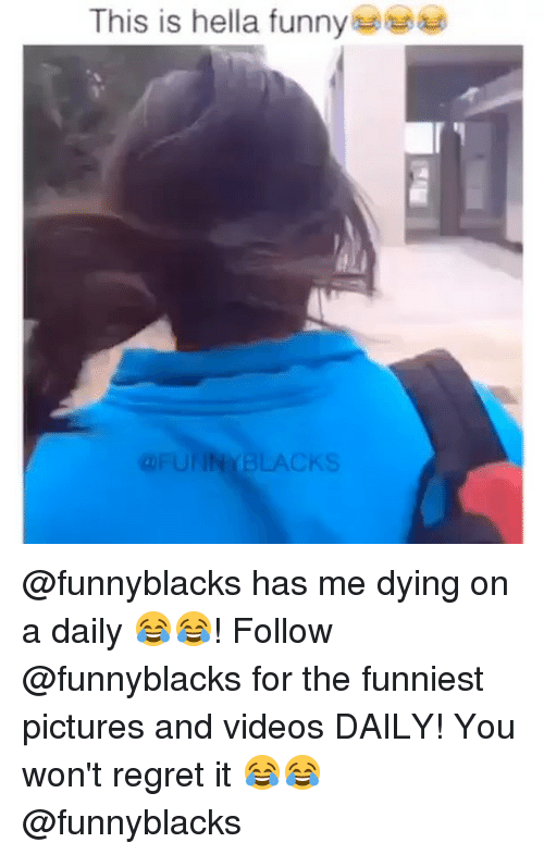 Hella Funny: This is hella funny  FUNNY BLACKS @funnyblacks has me dying on a daily 😂😂! Follow @funnyblacks for the funniest pictures and videos DAILY! You won't regret it 😂😂 @funnyblacks