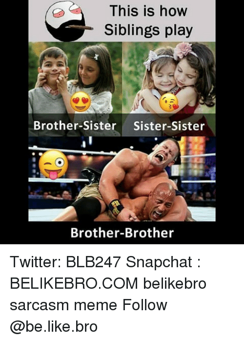 This Is How Siblings Play Brother-Sister Sister-Sister