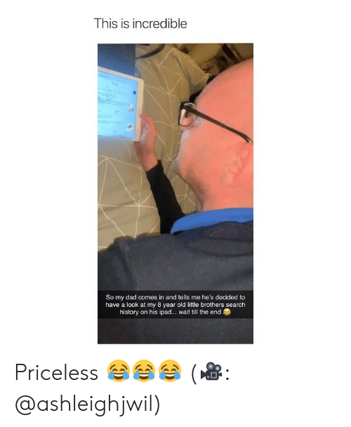 Dad, Ipad, and History: This is incredible  So my dad comes in and tells me he's decided to  have a look at my 8 year old little brothers search  history on his ipad... wait till the end Priceless 😂😂😂 (🎥: @ashleighjwil)