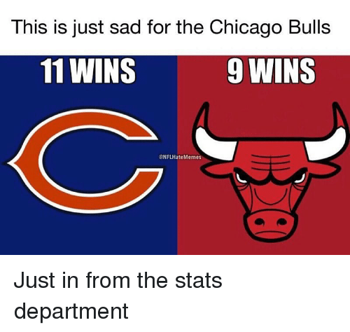 Chicago Bulls: This is just sad for the Chicago Bulls  11 WINS  9 WINS  @NFLHateMemes Just in from the stats department
