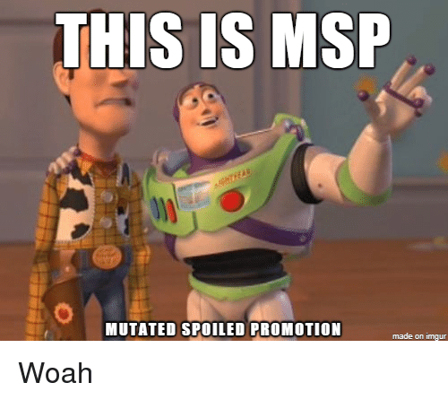 Imgur, Msp, and Made: THIS IS MSP  MUTATED SPOILED PROMOTION  made on imgur