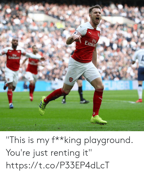 """Soccer, King, and Renting: """"This is my f**king playground. You're just renting it"""" https://t.co/P33EP4dLcT"""