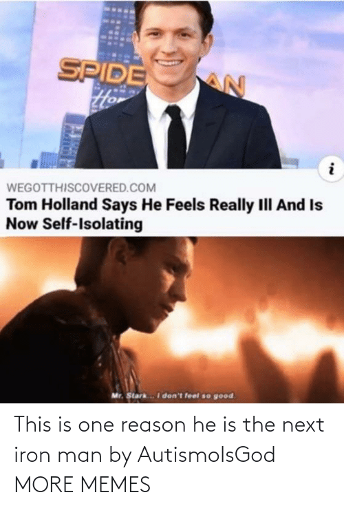 Dank, Iron Man, and Memes: This is one reason he is the next iron man by AutismoIsGod MORE MEMES