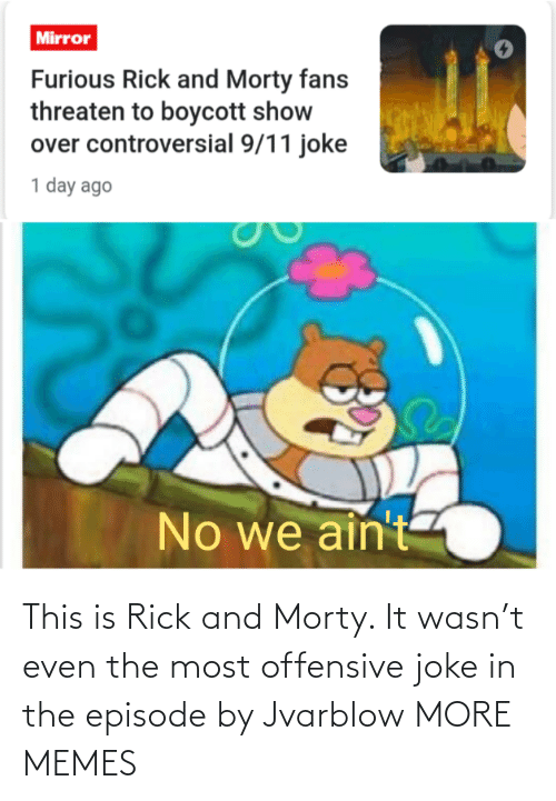 Rick and Morty: This is Rick and Morty. It wasn't even the most offensive joke in the episode by Jvarblow MORE MEMES