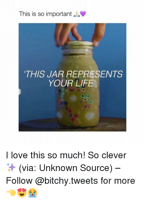 """jarred: This is so important  THIS JAR REPRESENTS  YOUR LIFE"""" I love this so much! So clever ✨ (via: Unknown Source) – Follow @bitchy.tweets for more 👈😍😭"""