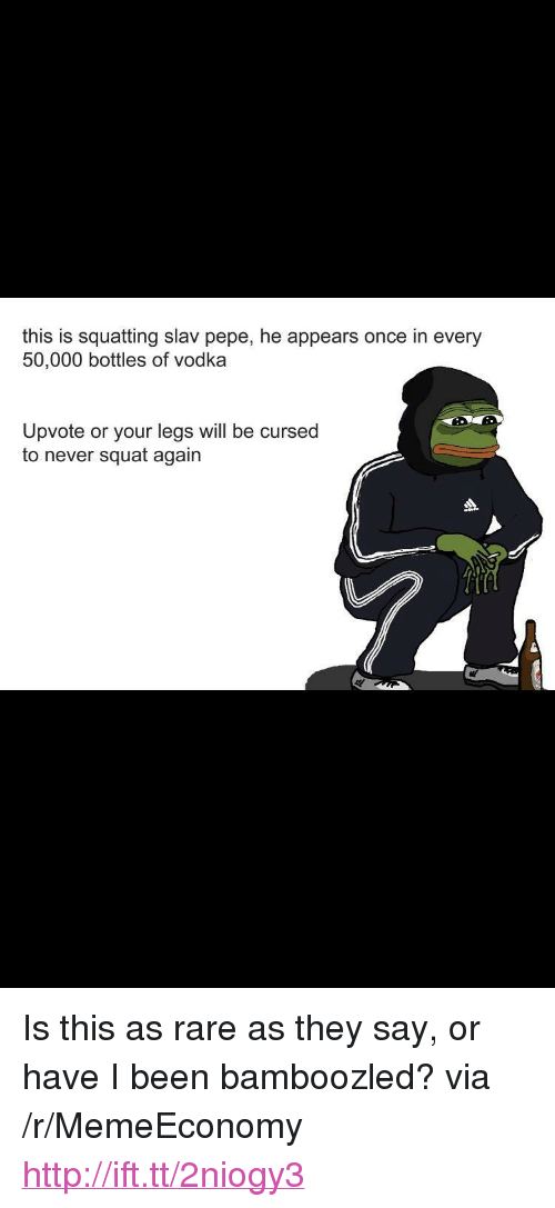 "Squatting Slav: this is squatting slav pepe, he appears once in every  50,000 bottles of vodka  Upvote or your legs will be cursed  to never squat again <p>Is this as rare as they say, or have I been bamboozled? via /r/MemeEconomy <a href=""http://ift.tt/2niogy3"">http://ift.tt/2niogy3</a></p>"
