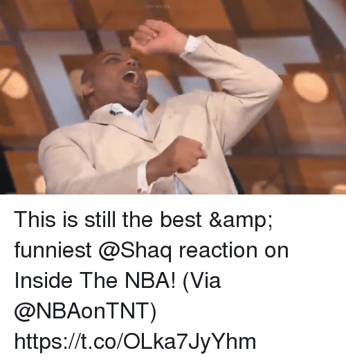 Memes, Nba, and Shaq: This is still the best & funniest @Shaq reaction on Inside The NBA!   (Via @NBAonTNT)  https://t.co/OLka7JyYhm