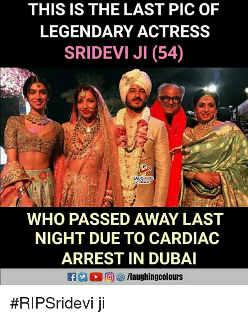 Dubai, Indianpeoplefacebook, and Sridevi: THIS IS THE LAST PIC OF  LEGENDARY ACTRESS  SRIDEVI JI (54)  WHO PASSED AWAY LAST  NIGHT DUE TO CARDIAC  ARREST IN DUBAI #RIPSridevi ji