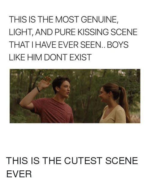 Girl Memes, Boys, and Light: THIS IS THE MOST GENUINE,  LIGHT, AND PURE KISSING SCENE  THAT I HAVE EVER SEEN.. BOYS  LIKE HIM DONT EXIST THIS IS THE CUTEST SCENE EVER