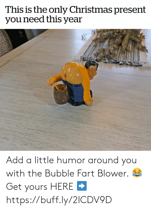 Christmas, Memes, and Christmas Present: This is the only Christmas present  you need this year Add a little humor around you with the Bubble Fart Blower. 😂  Get yours HERE ➡️ https://buff.ly/2ICDV9D