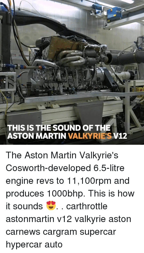 Produces: THIS IS THE SOUND OF THE  ASTON MARTIN VALKYRIE'S V12 The Aston Martin Valkyrie's Cosworth-developed 6.5-litre engine revs to 11,100rpm and produces 1000bhp. This is how it sounds 😍. . carthrottle astonmartin v12 valkyrie aston carnews cargram supercar hypercar auto