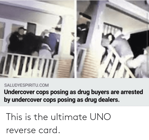 Reverse: This is the ultimate UNO reverse card.