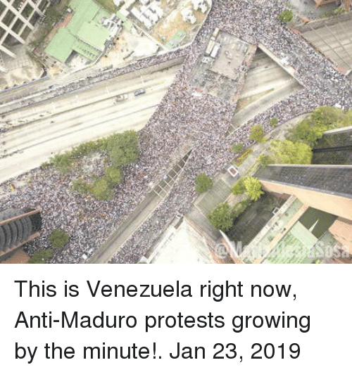 Protests: This is Venezuela right now, Anti-Maduro protests growing by the minute!. Jan 23, 2019