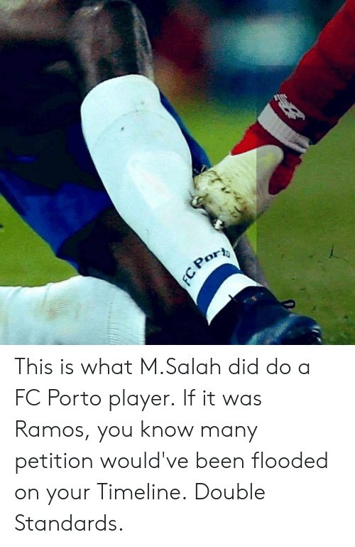 salah: This is what M.Salah did do a FC Porto player.  If it was Ramos, you know many petition would've been flooded on your Timeline.  Double Standards.