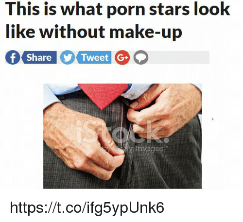 Images, Porn Stars, and Stars: This is what porn stars look  like without make-up  Share yr Tweet G+  Images https://t.co/ifg5ypUnk6