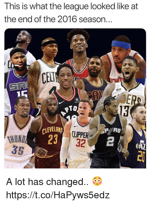 Cel: This is what the league looked like at  the end of the 2016 season..  CEL  SA  PTO  13  THUND  35  CLEVELAND  23  CLIPPER  32 A lot has changed.. 😳 https://t.co/HaPyws5edz