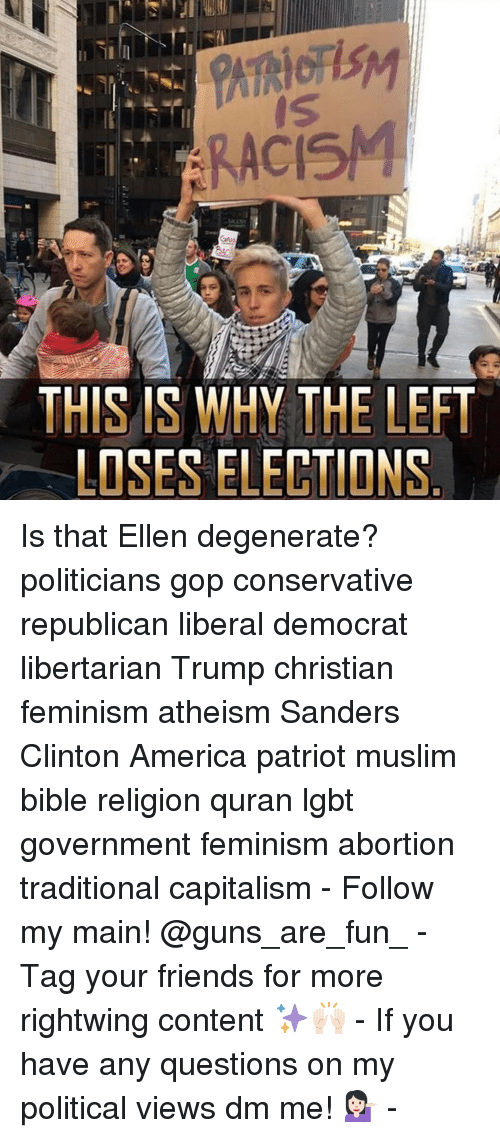 Ellen Degenerates: THIS IS WHY THE LEFT  LOSES ELECTIONS Is that Ellen degenerate? politicians gop conservative republican liberal democrat libertarian Trump christian feminism atheism Sanders Clinton America patriot muslim bible religion quran lgbt government feminism abortion traditional capitalism - Follow my main! @guns_are_fun_ - Tag your friends for more rightwing content ✨🙌🏻 - If you have any questions on my political views dm me! 💁🏻 -