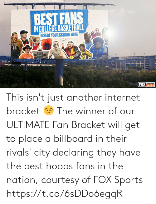 Billboard: This isn't just another internet bracket 😏  The winner of our ULTIMATE Fan Bracket will get to place a billboard in their rivals' city declaring they have the best hoops fans in the nation, courtesy of FOX Sports https://t.co/6sDDo6egqR