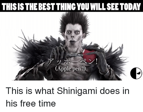 Apple Pen: THIS ISTHEBESTTHINGYOUWILLSEETODAY  (Apple pen This is what Shinigami does in his free time