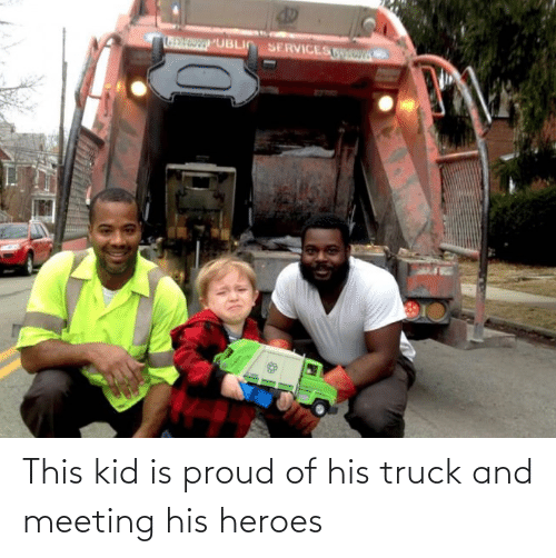 Proud: This kid is proud of his truck and meeting his heroes