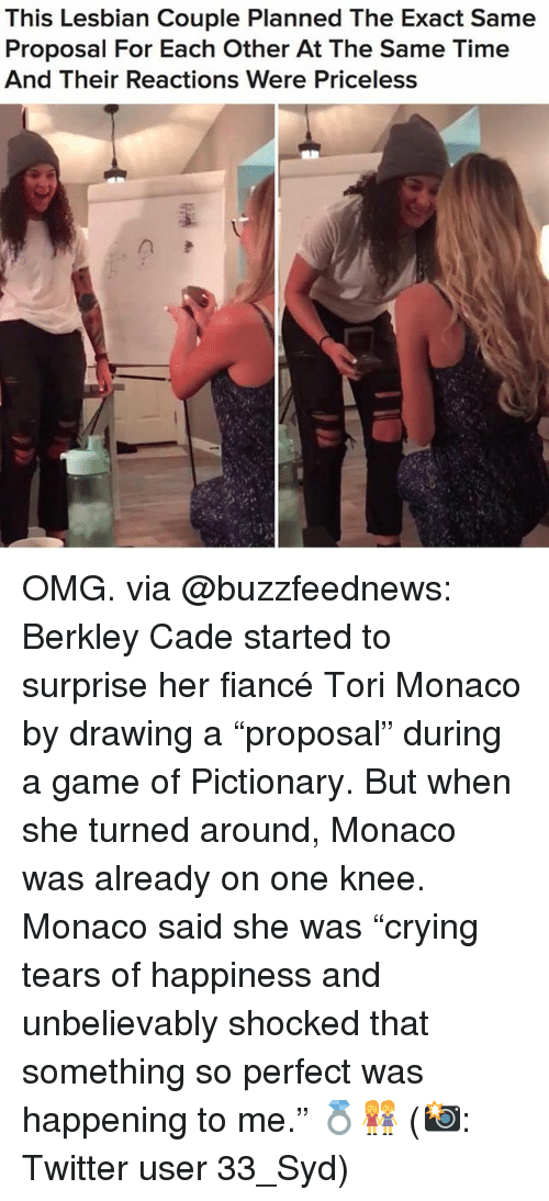 """cade: This Lesbian Couple Planned The Exact Same  Proposal For Each Other At The Same Time  And Their Reactions Were Priceless OMG. via @buzzfeednews: Berkley Cade started to surprise her fiancé Tori Monaco by drawing a """"proposal"""" during a game of Pictionary. But when she turned around, Monaco was already on one knee. Monaco said she was """"crying tears of happiness and unbelievably shocked that something so perfect was happening to me."""" 💍👭 (📸: Twitter user 33_Syd)"""