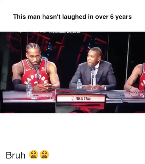 Bruh, Funny, and Nba: This man hasn't laughed in over 6 years  NBA TV Bruh 😩😩