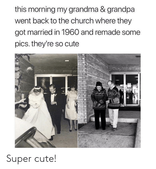 Church: this morning my grandma & grandpa  went back to the church where they  got married in 1960 and remade some  pics. they're so cute Super cute!
