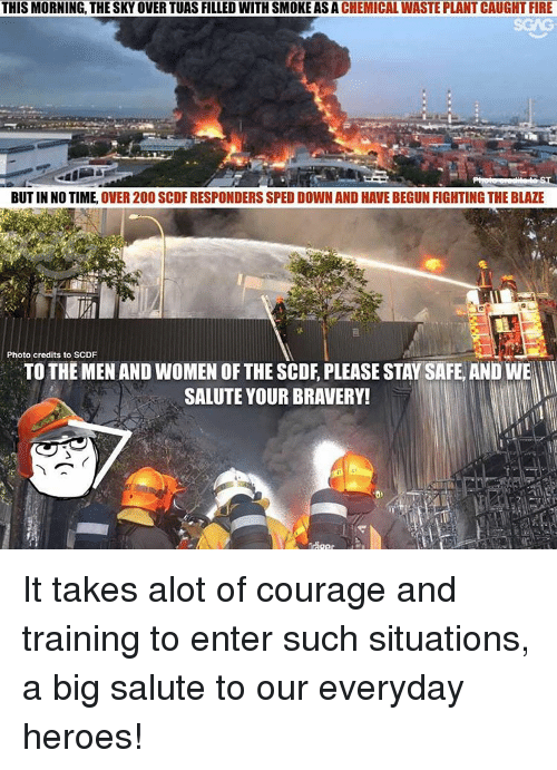 saluteing: THIS MORNING THE SKYOVERTUAS FILLED WITH SMOKE ASA CHEMICAL WASTE PLANT CAUGHT FIRE  BUT IN NO TIME.  OVER 200 SCDF RESPONDERS SPED DOWN AND HAVE BEGUN FIGHTING THE BLAZE  Photo credits to SCDF  TO THE MEN AND WOMEN OF THE SCDE, PLEASE STAYSAFE, AND WE  SALUTE YOUR BRAVERY! It takes alot of courage and training to enter such situations, a big salute to our everyday heroes!