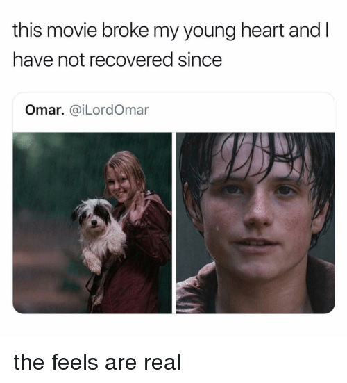 Heart, Movie, and Relatable: this movie broke my young heart andI  have not recovered since  Omar. @iLordOmar the feels are real