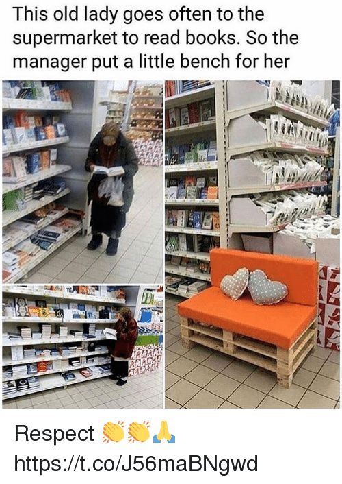Books, Memes, and Respect: This old lady goes often to the  supermarket to read books. So the  manager put a little bench for her Respect 👏👏🙏 https://t.co/J56maBNgwd