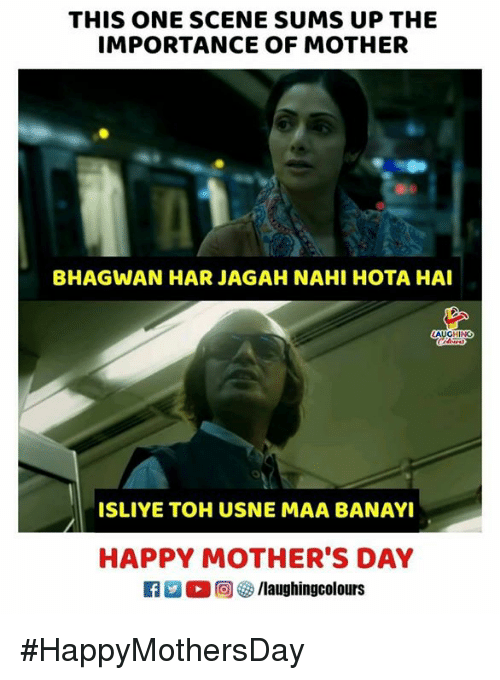 Mother's Day, Happy, and Happy Mothers Day: THIS ONE SCENE SUMS UP THE  IMPORTANCE OF MOTHER  BHAGWAN HAR JAGAH NAHI HOTA HAI  LAUGHING  ISLIYE TOH USNE MAA BANAYI  HAPPY MOTHER'S DAY  D。回參/laughingcolours #HappyMothersDay