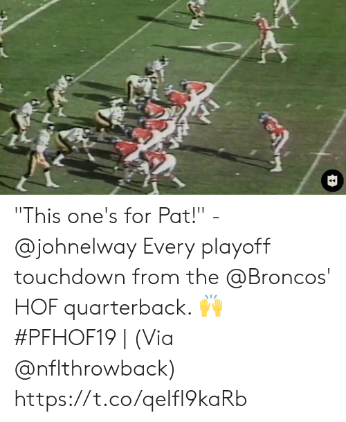 """Memes, Broncos, and 🤖: """"This one's for Pat!"""" - @johnelway   Every playoff touchdown from the @Broncos' HOF quarterback. 🙌  #PFHOF19   (Via @nflthrowback) https://t.co/qeIfl9kaRb"""