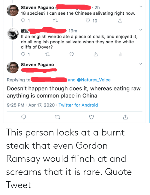 Gordon: This person looks at a burnt steak that even Gordon Ramsay would flinch at and screams that it is rare. Quote Tweet