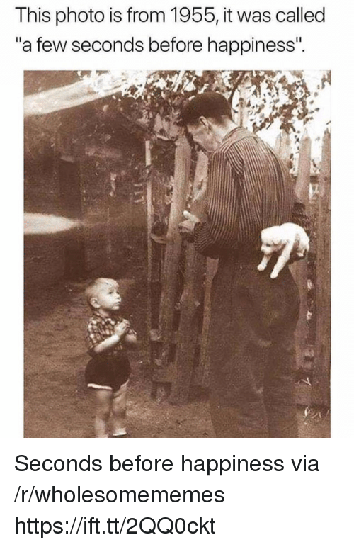 """Happiness, Via, and Photo: This photo is from 1955, it was called  """"a few seconds before happiness"""" Seconds before happiness via /r/wholesomememes https://ift.tt/2QQ0ckt"""