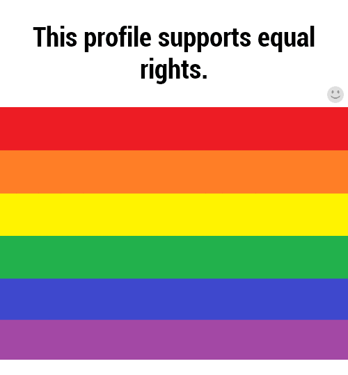 This, Equal Rights, and Profile: This profile supports equal  rights.