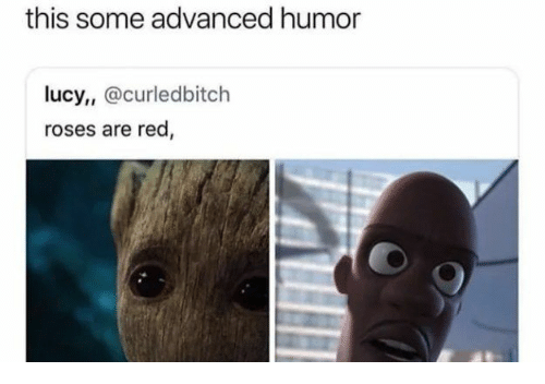 Lucy, Red, and Roses: this some advanced humor  lucy, @curledbitch  roses are red