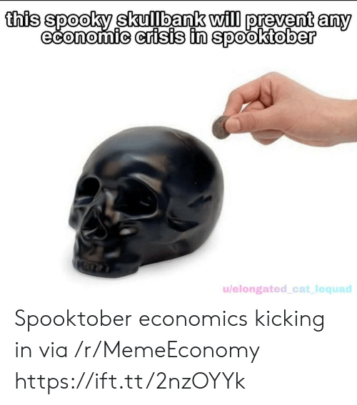 kicking: this spooky skullbank will prevent any  economic crisis in spooktober  u/elongated_cat_lequad Spooktober economics kicking in via /r/MemeEconomy https://ift.tt/2nzOYYk