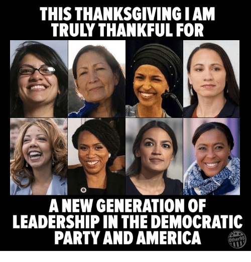 Democratic Party: THIS THANKSGIVING I AM  TRULY THANKFUL FOR  A NEW GENERATION OF  LEADERSHIP IN THE DEMOCRATIC  PARTY AND AMERICA  Other98