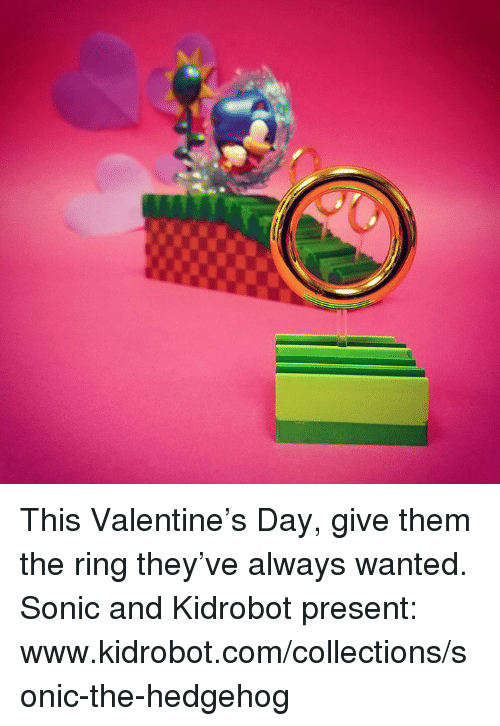 Dank, Sonic the Hedgehog, and Hedgehog: This Valentine's Day, give them the ring they've always wanted. Sonic and Kidrobot present: www.kidrobot.com/collections/sonic-the-hedgehog